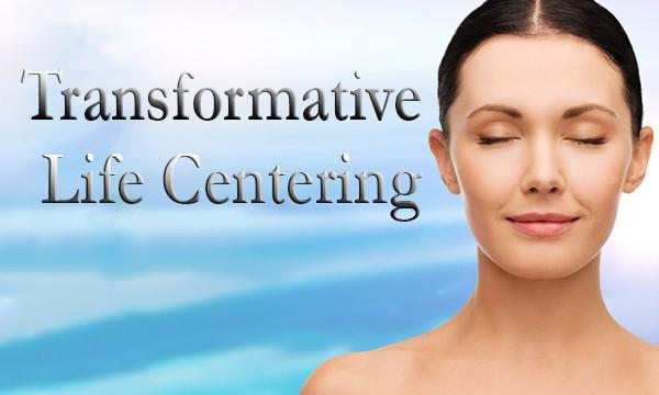 Transformative Life Centering